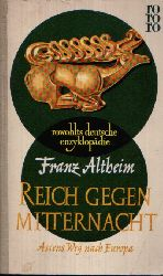 Altheim, Franz:  Reich gegen Mitternacht