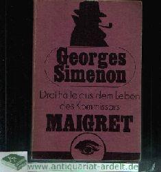 Simenon, Georges:  Drei Fälle aus dem Leben des Kommissars Maigret
