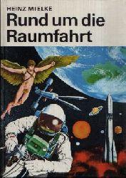 Mielke, Heinz:  Rund um die Raumfahrt