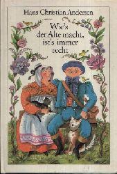 Andersen, Hans Christian: Wie´s der Alte macht, ist´s immer recht Illustrationen von Gisela Röder