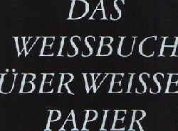 o.A.: Das Weißbuch über weißes Papier o.A.