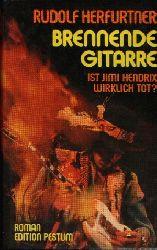 Herfurtner, Rudolf: Brennende Gitarre Ist Jimi Hendrix wirklich tot?