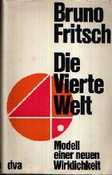 Fritsch, Bruno: Die Vierte Welt Modell einer neuen Wirklichkeit Ohne Angaben