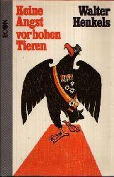 Henkels, Walter: Keine Angst vor hohen Tieren Mit Zeichnungen von H. E. Köhler 1. Auflage
