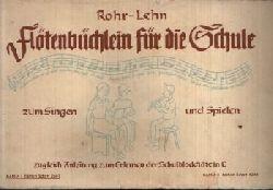 Rohr, Heinrich und Franz Lehn: Flötenbüchlein für die Schule zum Singen und Spielen   zugleich Anleitung zum Erlernen der Schulblockflöte in C Ohne Angaben