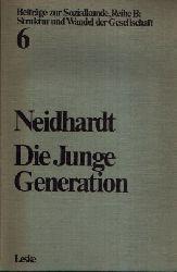 Neidhardt, Friedrich:  Die Junge Generation Jugend und Gesellschaft in der Bundesrepublik
