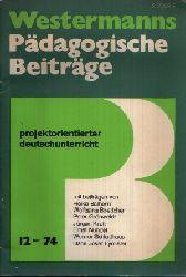 Hitz, Burkhard: Westermanns Pädagogische Beiträge Projektionierter Deutschunterricht 26. Jahrgang