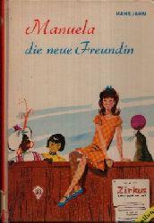 Jahn, Hans:  Manuela die neue Freundin