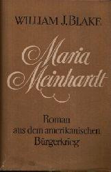 J. Blake, William: Maria Meinhardt Roman aus dem amerikanischen Bürgerkrieg o.A.