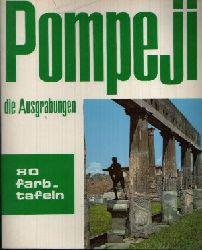 de Franciscis, Alfonso: Pompeji die Ausgrabungen