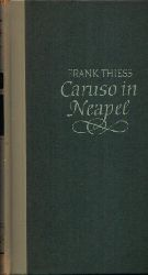 Thiess, Frank:  Caruso in Neapel