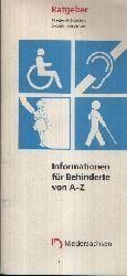 Niedersächsisches Sozialministerium: Informationen für Behinderte von A-Z Ratgeber Niedersächsisches Sozialministerium Ohne Angaben