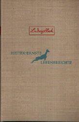 Heck, Ludwig;  Heiter-Ernste Lebensbeichte - Erinnerungen eines alten Tiergärtners