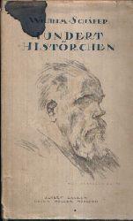 Schäfer, Wilhelm:  Hundert Histörchen
