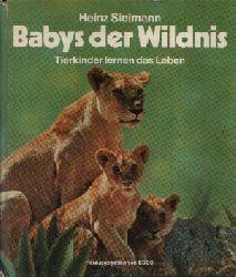 Sielmann, Heinz;  Babys der Wildnis Tierkinder lernen das Leben