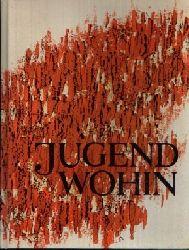 Koch, Tilo:  Jugend Wohin