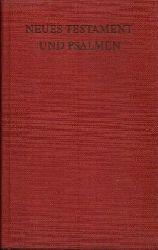 Redaktion der Württembergischen Bibelanstalt:  Neues Testament und Psalmen Nach der Übersetzung Martin Luthers