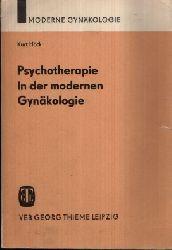 OMR Dr. Höck, Kurt: Psychotherapie in der modernen Gynäkologie Mit 2 Abbildungen und 4 Tabellen Ohne Angaben