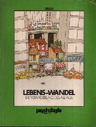 Erenst, Heiko; Lebens- Wandel die Veränderung des Alltags Ein Psychologie heute Sonderband 1. Auflage