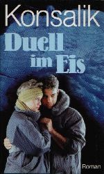 Konsalik, Heinz G.:  Duell im Eis