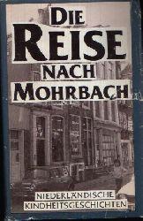 Küchler, Manfred:  Die Reise nach Mohrbach Niederländische Kindheitsgeschichten