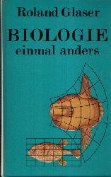 Glaser, Roland: Biologie einmal anders 2. Auflage, 11.-16. tausend