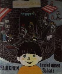 Schreiber, Gudrun:  Paulchen findet einen Schatz