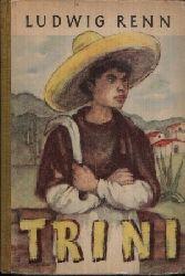 Renn, Ludwig: Trini  Die Geschichte eines Indianerjungen Mit Illustrationen von Kurt Zimmermann 9. u. 10. Auflage