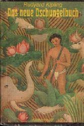 Kipling, Rudyard;  Das neue Dschungelbuch
