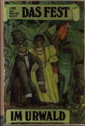 Klein, Lene und Walter: Das Fest im Urwald 1. Auflage