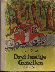 Raud, Eno;  Drei lustige Gesellen - Drittes Buch Illustriert von Edgar Valter
