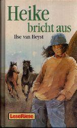 Heyst, Ilse van:  Heike bricht aus