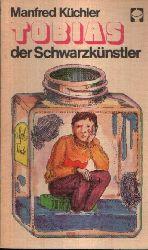 Küchler, Manfred:  Tobias, der Schwarzkünstler Illustrationen von Wolfgang Schedler
