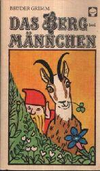 Brüder Grimm;  Das Bergmännchen und andere Sagen