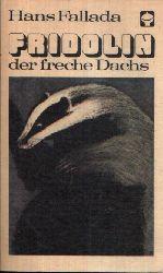 Fallada, Hans: Fridolin der freche Dachs Eine zwei- und vierbeinige Geschichte  Illustration von Hans Baltzer 2. Auflage
