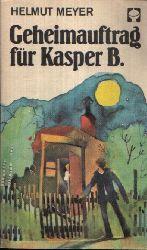 Meyer, Helmut; Geheimauftrag für Kasper B. und Kasper B. in Gefahr 2. Taschenbuchauflage