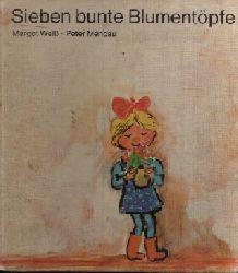 Weiß, Margot und Peter Mendau: Sieben bunte Blumentöpfe 2. Auflage