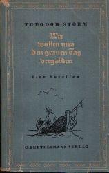 Storm, Theodor: Wir wollen uns den grauen Tag vergolden Vier Novellen 5. Auflage