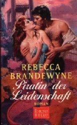Bran Dewyne, Rebecca:  Piratin der Leidenschaft