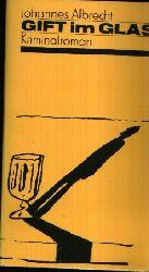 Albrecht, Johannes; Gift im Glas Kriminalroman Ohne Angaben