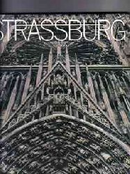 Braus, Günter   Braus, Richard Johannes   Henk und  Johannes   Henk: Strassburg Fotos Günter u. Johannes Braus. Text Richard Henk