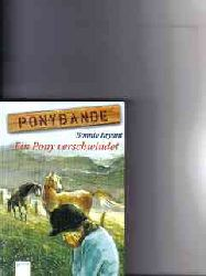 Bryant, Bonnie: Ponybande  - Ein  Pony verschwindet [Bd. 3].,  Ein  Pony verschwindet