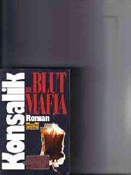 Konsalik, Heinz G.: Die  Blutmafia : [Roman]
