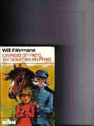 Fährmann, Willi: Ein  Pferd, ein Pferd, wir brauchen ein Pferd Willi Fährmann