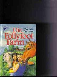 Dickens, Monica: Die  Follyfoot-Farm Monica Dickens. Aus dem Engl. übertr. von Egon Strohm, Olga und Erich Fetter
