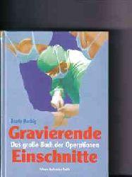 Herbig, Beate: Gravierende Einschnitte : das große Buch der Operationen von Beate Herbig. Geleitw. von Christian Herfarth. Zeichn. von Jörg Kühn