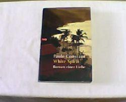 Constant, Paule: White spirit : Roman einer Liebe. Aus dem Franz. von Uli Aumüller, Goldmann ; 72277 : btb Genehmigte Taschenbuchausg., 1. Aufl.