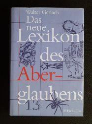Gerlach, Walter  Das neue Lexikon des Aberglaubens.