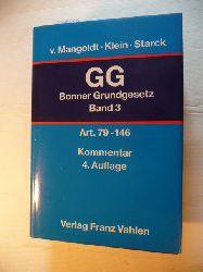 Mangoldt, Hermann von [Begr.] ; Klein, Friedrich [Bearb.] ; Starck, Christian [Hrsg.]  Das Bonner Grundgesetz - Kommentar Band. 3: Artikel 79 bis 146