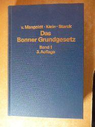 Mangoldt, Hermann von [Begr.] ; Klein, Friedrich [Bearb.] ; Starck, Christian [Hrsg.]  Das Bonner Grundgesetz - Kommentar zum Grundgesetz. Band 1 - Präambel - Artikel 1 - 5